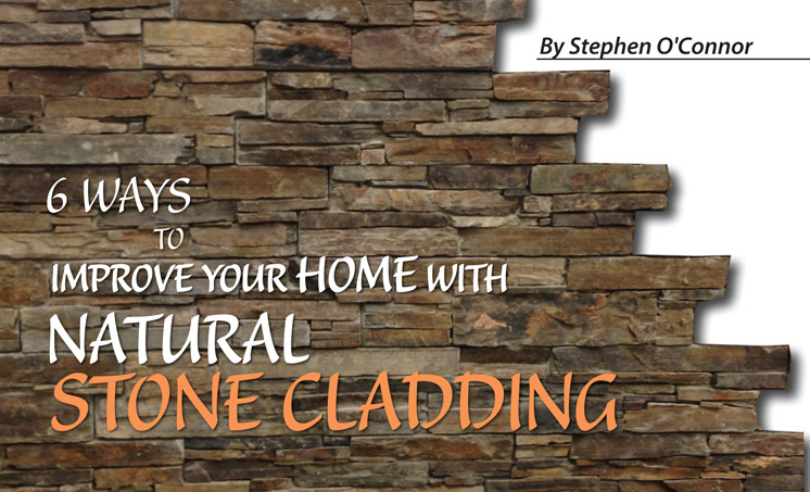 6 Ways To Improve Your Home With Natural Stone Cladding By Stephen